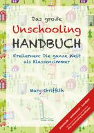 Mary Griffith: Das große Unschooling Handbuch ★★★★★