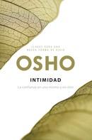 Osho: Intimidad (Claves para una nueva forma de vivir)