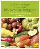 Andrea Heistinger: Bio-Gemüse-Ratgeber ★★★★★