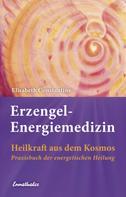 Elisabeth Constantine: Erzengel-Energiemedizin ★★★★