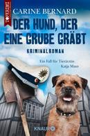 Carine Bernard: Der Hund, der eine Grube gräbt ★★★★