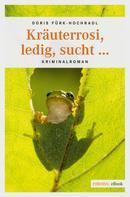 Doris Fürk-Hochradl: Kräuterrosi, ledig, sucht… ★★★★