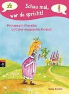 Gaby Scholz: Schau mal, wer da spricht - Prinzessin Fiorella und der magische Kristall ★★★★