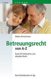 Betreuungsrecht von A-Z - Rund 470 Stichwörter zum aktuellen Recht