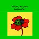 Don Chyron: Fridolin, der grüne Marienkäfer