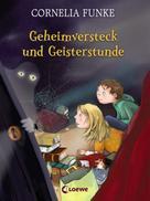 Cornelia Funke: Geheimversteck und Geisterstunde