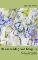 René Sommer: Das avocadogrüne Känguru