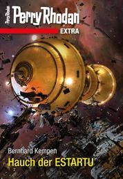 Perry Rhodan-Extra: Hauch der ESTARTU