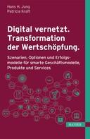 Hans H. Jung: Digital vernetzt. Transformation der Wertschöpfung. ★★★