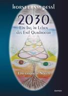Horst Ernst Pessl: 2030 – Ein Tag im Leben des Enif Quadrocor