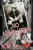 Nancy M Bell: No Absolution