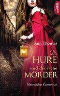 Sam Thomas: Die Hure und der treue Mörder ★★★★