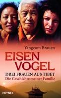 Yangzom Brauen: Eisenvogel ★★★★