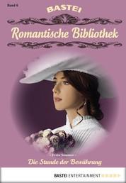 Romantische Bibliothek - Folge 6 - Die Stunde der Bewährung