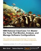 Marc Girod: IBM Rational ClearCase 7.0: Master the Tools That Monitor, Analyze, and Manage Software Configurations