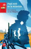 Javier Malpica: Papá está en la Atlántida