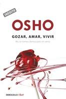 Osho: Gozar, amar y vivir (OSHO habla de tú a tú) ★★★★★