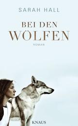 Bei den Wölfen - Roman