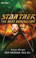 Susan Wright: Star Trek - The Next Generation: Die Mörder des Sli