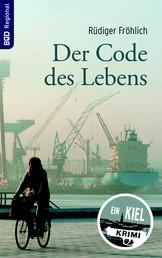 Der Code des Lebens - Ein Kiel-Krimi