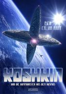 Ben Calvin Hary: Koshkin und die Kommunisten aus dem Kosmos ★★★