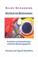 Silke Schaudinn: Destruktive Beziehungen ★★★★