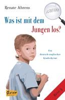 Renate Ahrens: Was ist mit dem Jungen los?