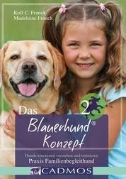 Das Blauerhundkonzept 2 - Hunde emotional verstehen und trainieren - Praxis Familienbegleithund