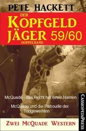 Der Kopfgeldjäger Folge 59/60 (Zwei McQuade Western) - McQuade – das Recht hat einen Namen / McQuade und die Patrouille der Todgeweihten