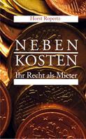 Horst Ropertz: Nebenkosten. Ihr Recht als Mieter
