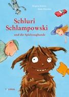Brigitte Endres: Schluri Schlampowski und die Spielzeugbande ★★★★