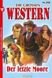Die großen Western 205 - Der letzte Moore