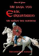 Rainer W. Grimm: Die Saga von Erik Sigurdsson ★★★★