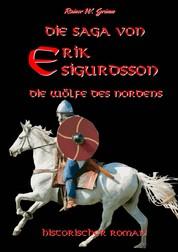 Die Saga von Erik Sigurdsson - Die Wölfe des Nordens