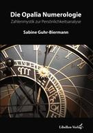 Sabine Guhr-Biermann: Die Opalia Numerologie ★★★★