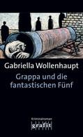 Gabriella Wollenhaupt: Grappa und die fantastischen Fünf ★★★★