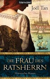 Die Frau des Ratsherrn - Historischer Roman