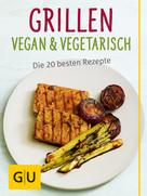 Susanne Bodensteiner: Grillen vegan und vegetarisch