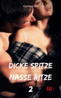 Carmen Clit: Dicke Spitze – nasse Ritze 2