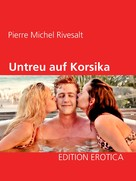 Pierre Michel Rivesalt: Untreu auf Korsika