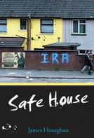 James Heneghan: Safe House