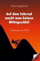 Heinz Engelhardt: Auf dem Fahrrad macht man keinen Mittagsschlaf ★★