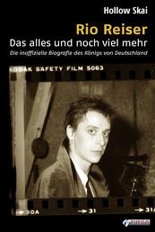 Rio Reiser - Das alles und noch viel mehr - Die inoffizielle Biografie des Königs von Deutschland