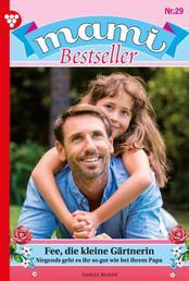 Mami Bestseller 29 – Familienroman - Fee, die kleine Gärtnerin