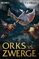 T.S. Orgel: Orks vs. Zwerge ★★★★
