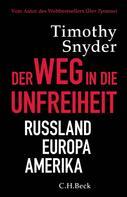 Timothy Snyder: Der Weg in die Unfreiheit ★★★★