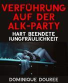 Dominique Douree: Verführung auf der Alk-Party ★★★