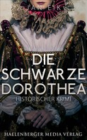 Jan Eik: Die schwarze Dorothea: Historischer Krimi ★★★