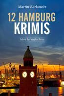 Martin Barkawitz: 12 Hamburg Krimis