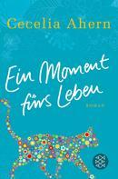 Cecelia Ahern: Ein Moment fürs Leben ★★★★